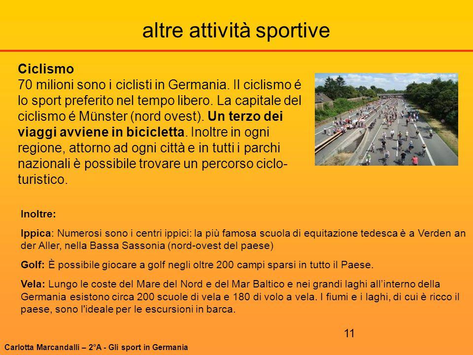 11 altre attività sportive Inoltre: Ippica: Numerosi sono i centri ippici: la più famosa scuola di equitazione tedesca è a Verden an der Aller, nella