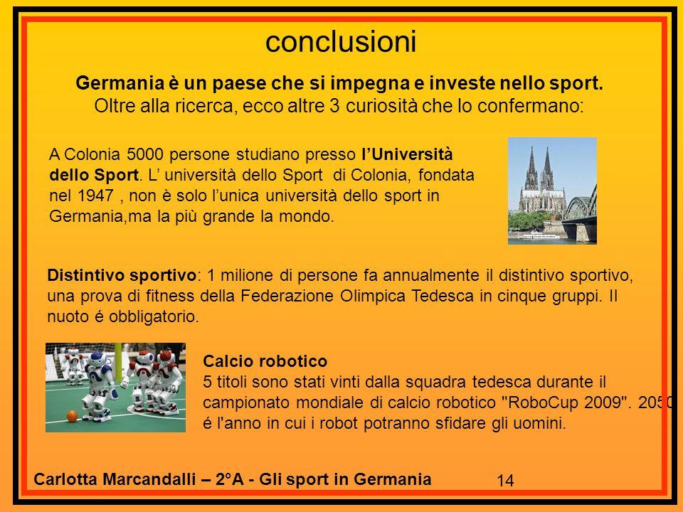 14 conclusioni A Colonia 5000 persone studiano presso l'Università dello Sport. L' università dello Sport di Colonia, fondata nel 1947, non è solo l'u