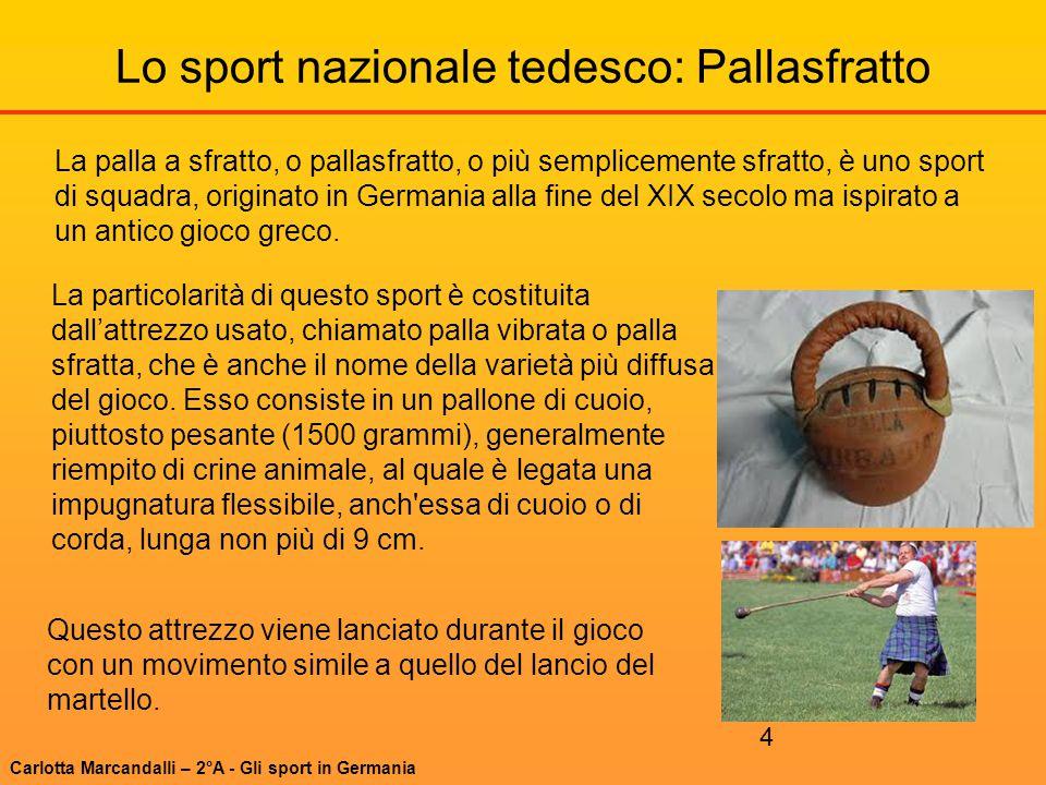4 Lo sport nazionale tedesco: Pallasfratto Questo attrezzo viene lanciato durante il gioco con un movimento simile a quello del lancio del martello. L
