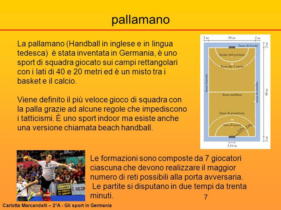 7 pallamano La pallamano (Handball in inglese e in lingua tedesca) è stata inventata in Germania, è uno sport di squadra giocato sui campi rettangolar