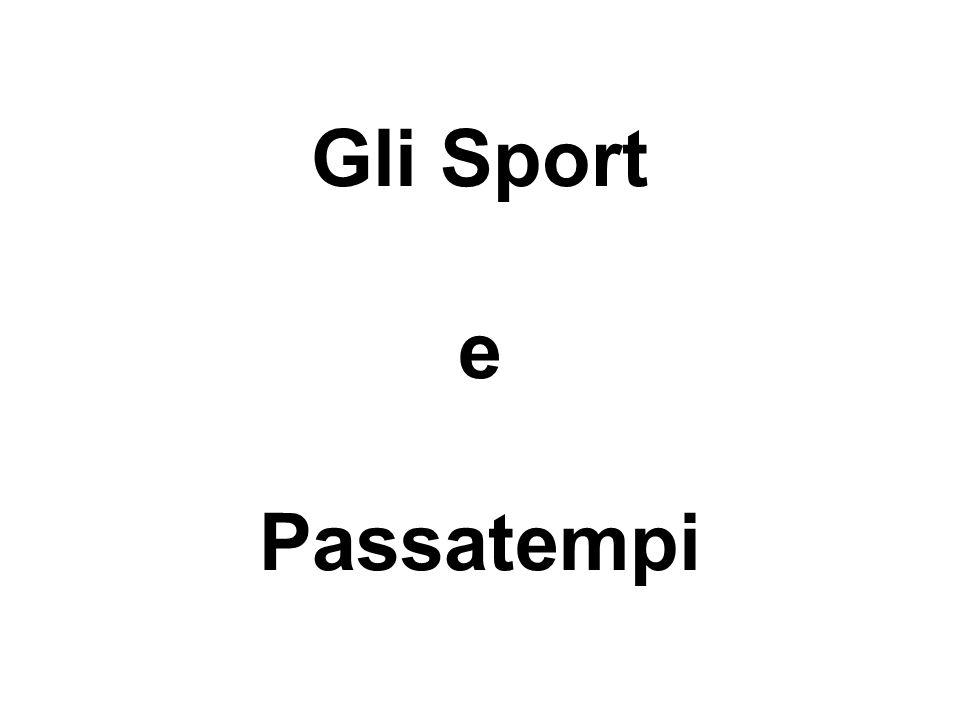 Gli Sport e Passatempi