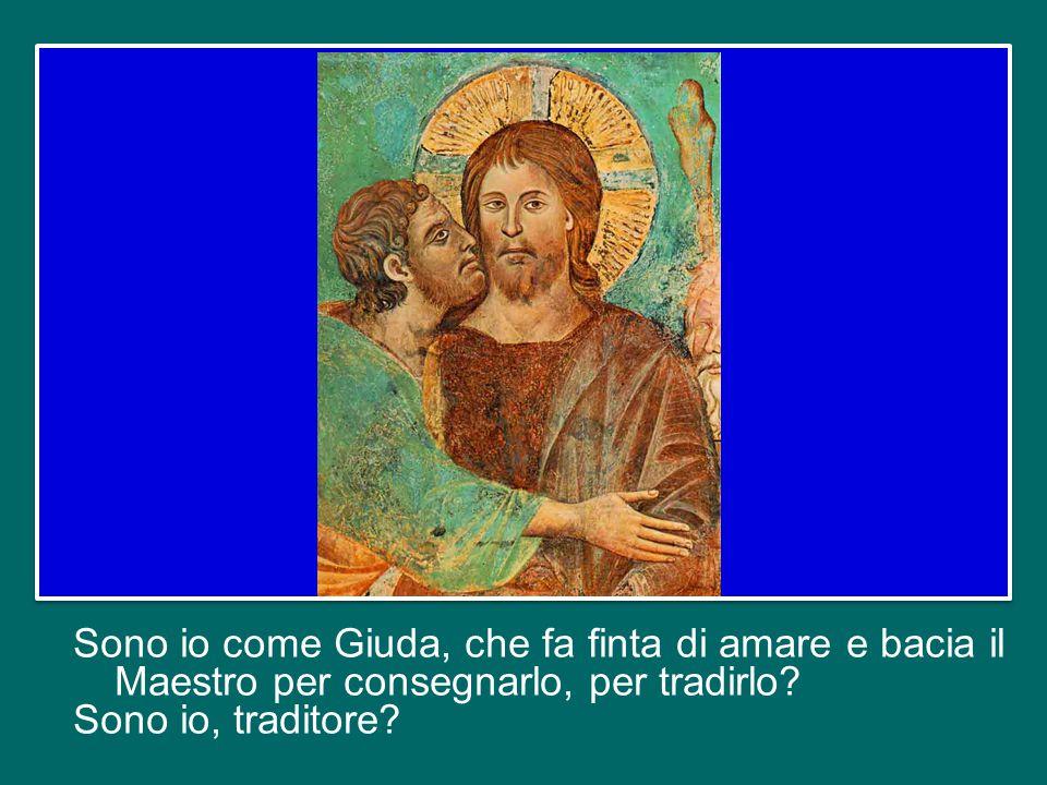 O sono come i discepoli, che non capivano che cosa fosse tradire Gesù? Come quell'altro discepolo che voleva risolvere tutto con la spada: sono io com