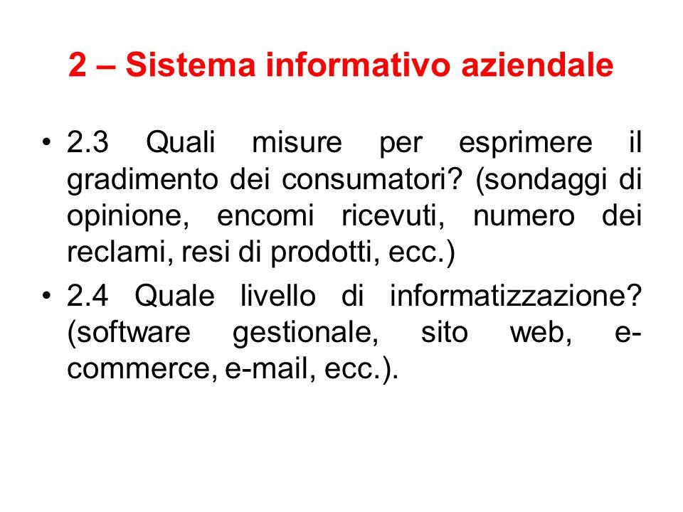 2 – Sistema informativo aziendale 2.3 Quali misure per esprimere il gradimento dei consumatori? (sondaggi di opinione, encomi ricevuti, numero dei rec