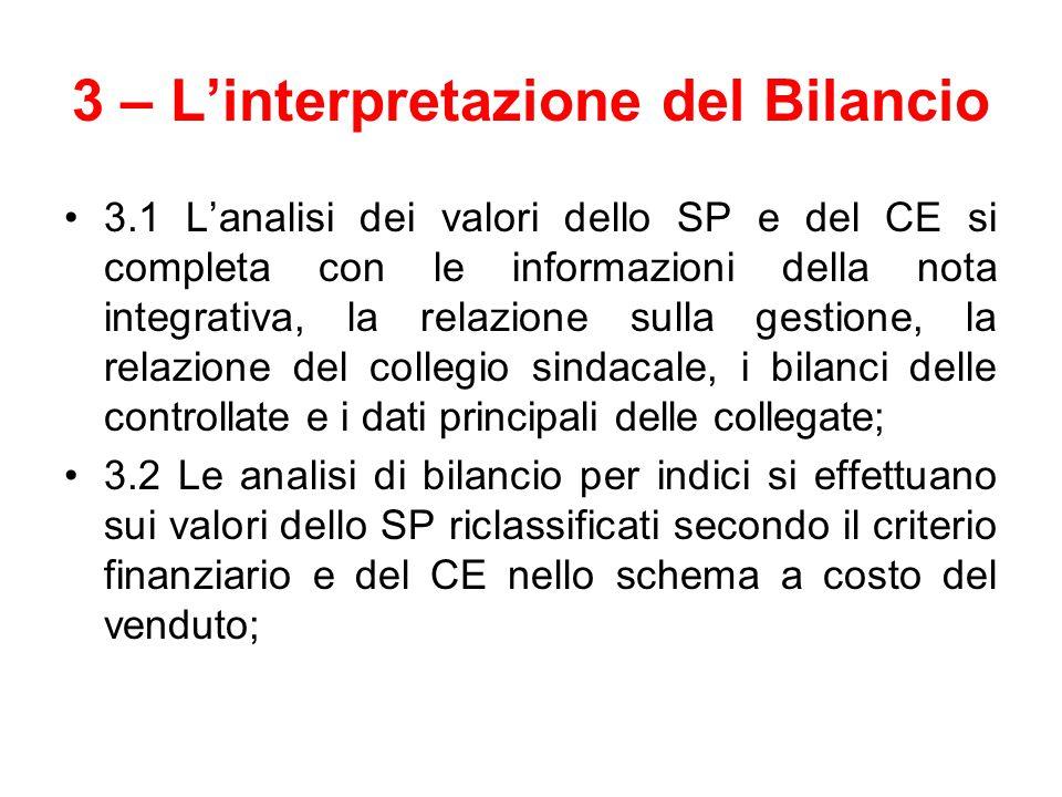 3 – L'interpretazione del Bilancio 3.1 L'analisi dei valori dello SP e del CE si completa con le informazioni della nota integrativa, la relazione sul