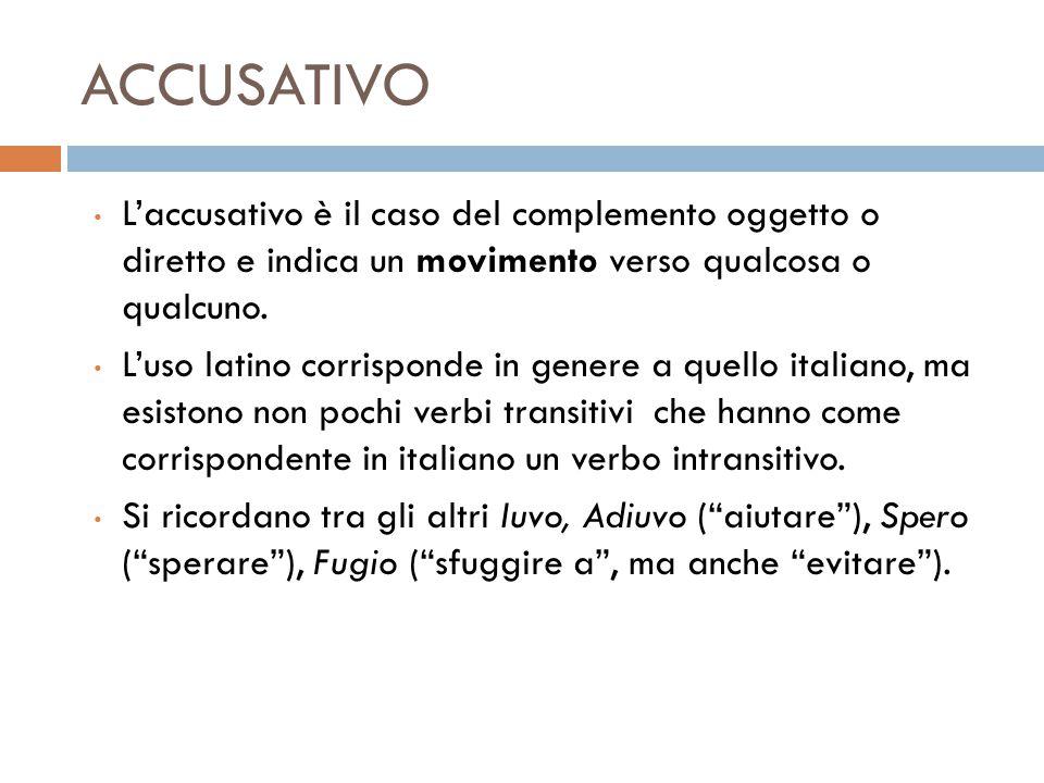 L'accusativo è il caso del complemento oggetto o diretto e indica un movimento verso qualcosa o qualcuno. L'uso latino corrisponde in genere a quello
