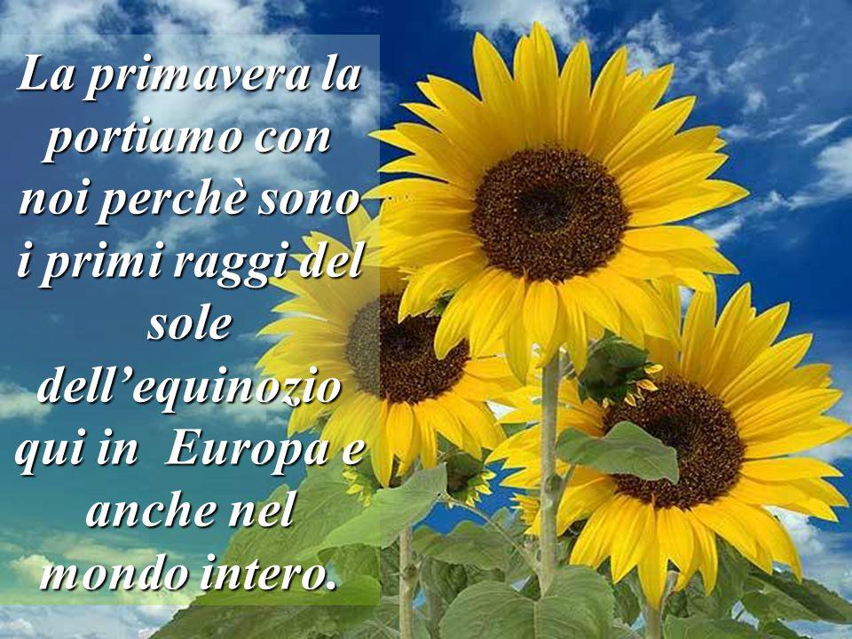 Questo sole che ci illumina e ci fa vedere tutti, per questo siamo uniti, per questo SIAMO UNO e così è la primavera, il risvegliare, l'unirsi, il guardarsi e il sorridere.