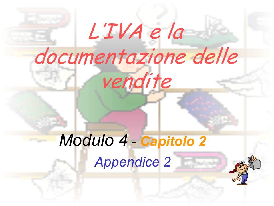 L'IVA e la documentazione delle vendite Modulo 4 - Capitolo 2 Appendice 2
