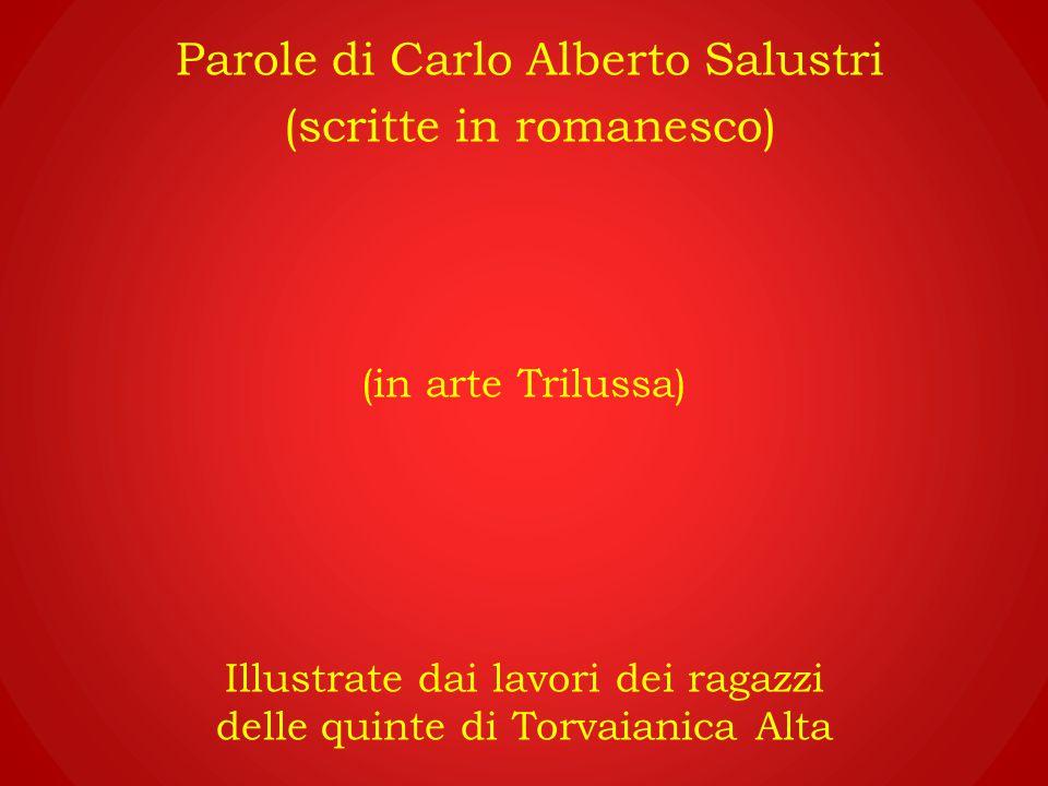 Parole di Carlo Alberto Salustri (scritte in romanesco) (in arte Trilussa) Illustrate dai lavori dei ragazzi delle quinte di Torvaianica Alta