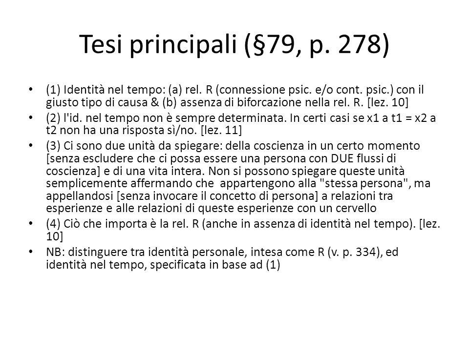 Tesi principali (§79, p. 278) (1) Identità nel tempo: (a) rel. R (connessione psic. e/o cont. psic.) con il giusto tipo di causa & (b) assenza di bifo