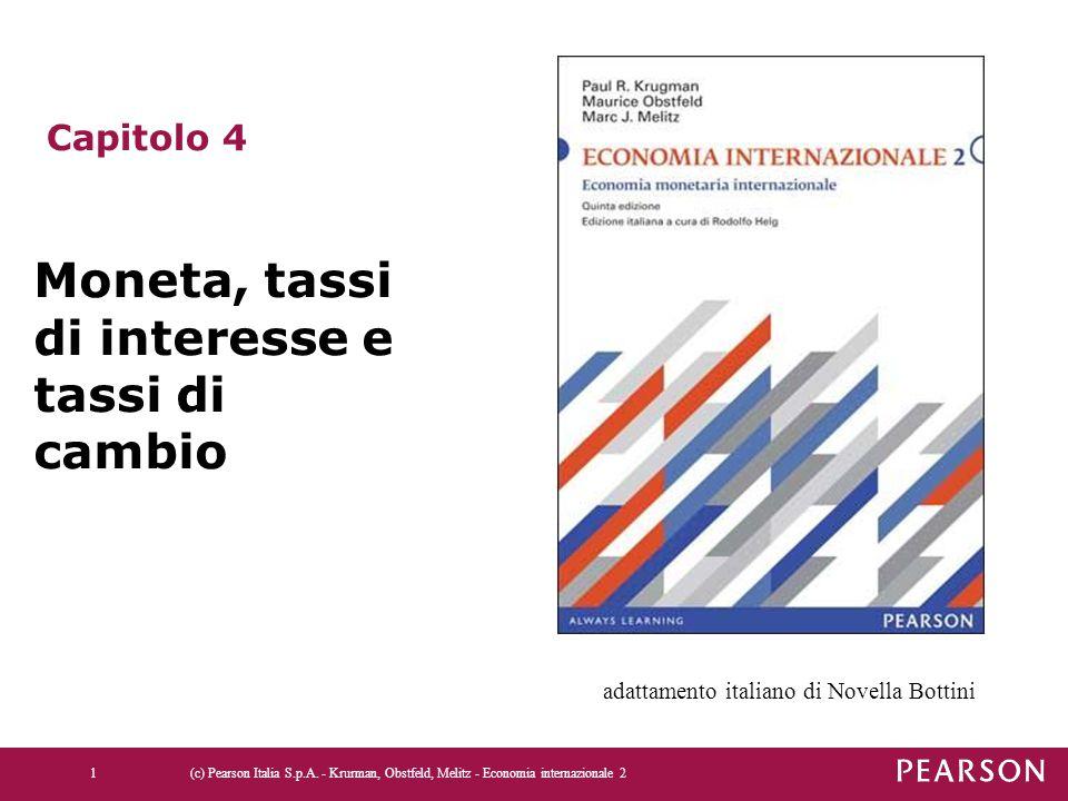 (c) Pearson Italia S.p.A. - Krurman, Obstfeld, Melitz - Economia internazionale 21 Capitolo 4 Moneta, tassi di interesse e tassi di cambio adattamento