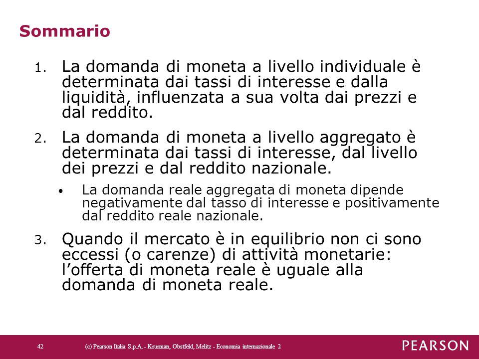 Sommario 1. La domanda di moneta a livello individuale è determinata dai tassi di interesse e dalla liquidità, influenzata a sua volta dai prezzi e da