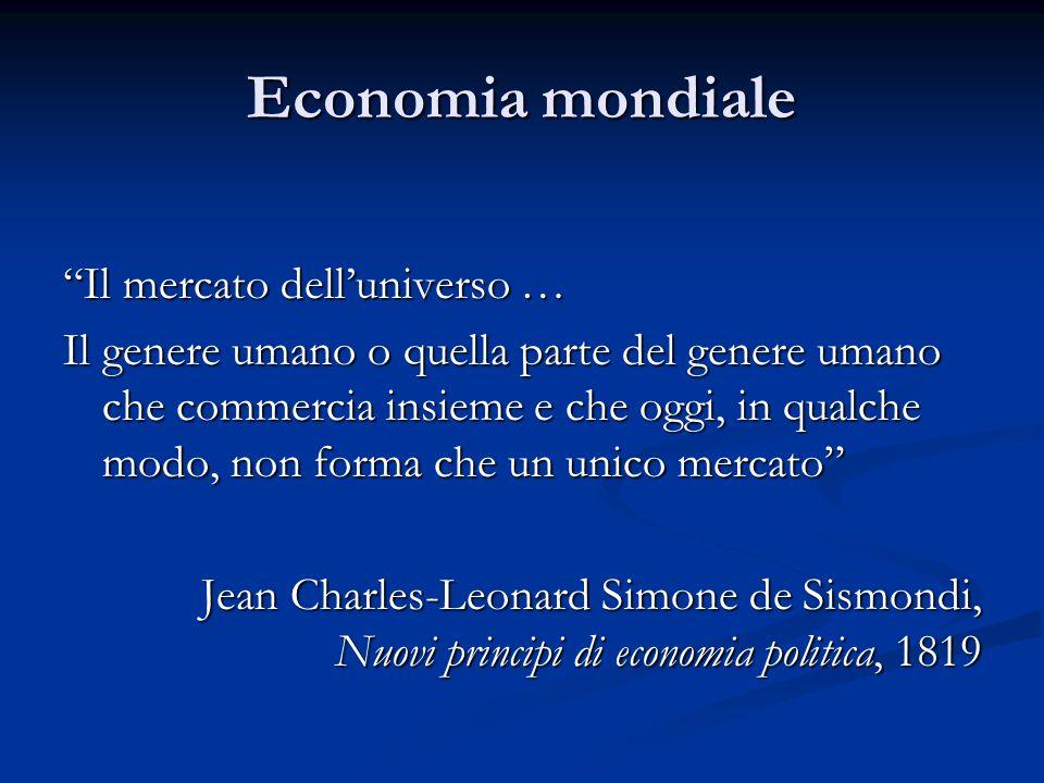 """Economia mondiale """"Il mercato dell'universo … Il genere umano o quella parte del genere umano che commercia insieme e che oggi, in qualche modo, non f"""