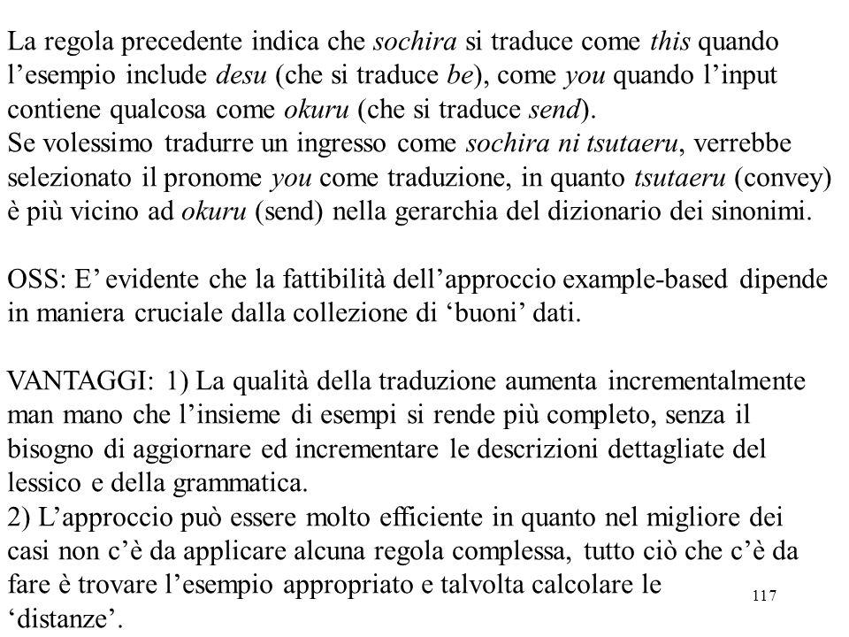 117 La regola precedente indica che sochira si traduce come this quando l'esempio include desu (che si traduce be), come you quando l'input contiene q