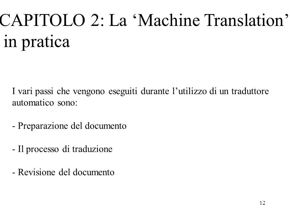 12 CAPITOLO 2: La 'Machine Translation' in pratica I vari passi che vengono eseguiti durante l'utilizzo di un traduttore automatico sono: - Preparazio