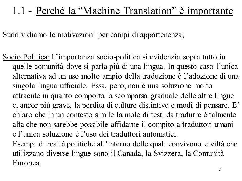 """3 1.1 - Perché la """"Machine Translation"""" è importante Suddividiamo le motivazioni per campi di appartenenza; Socio Politica: L'importanza socio-politic"""