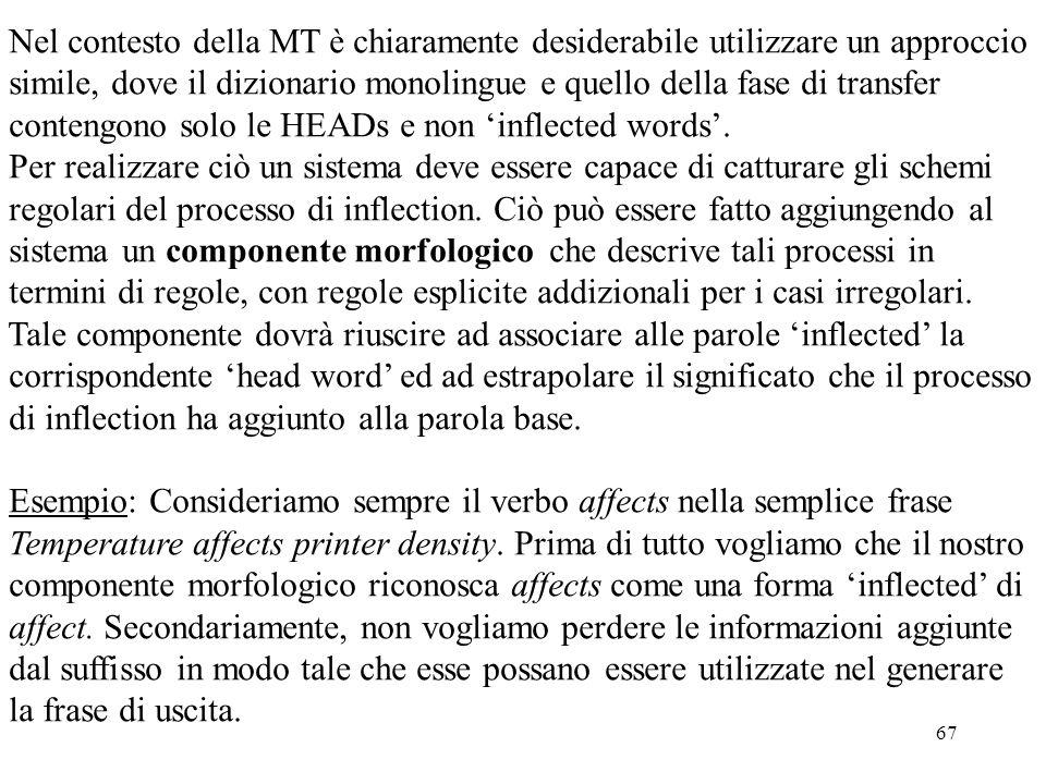 67 Nel contesto della MT è chiaramente desiderabile utilizzare un approccio simile, dove il dizionario monolingue e quello della fase di transfer cont
