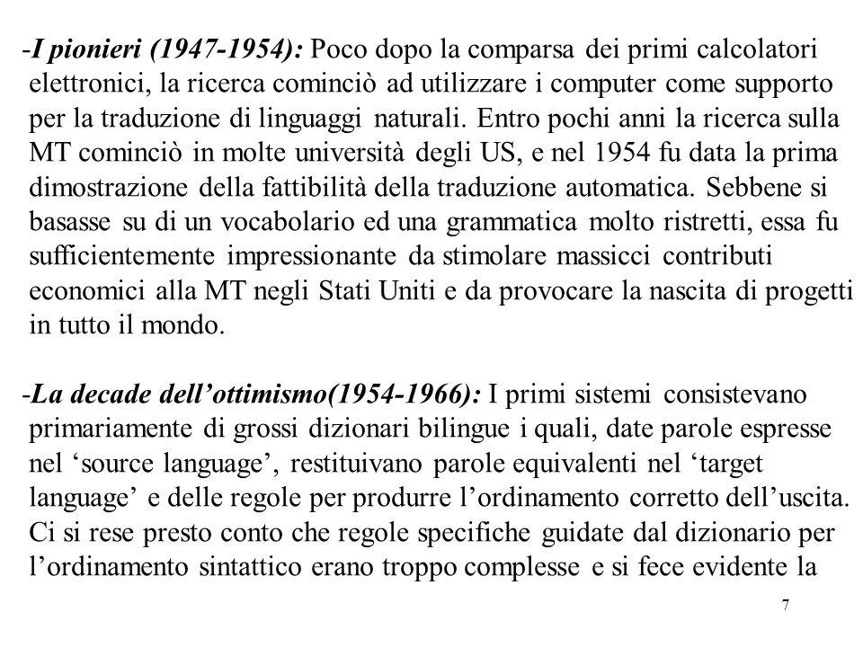 7 -I pionieri (1947-1954): Poco dopo la comparsa dei primi calcolatori elettronici, la ricerca cominciò ad utilizzare i computer come supporto per la
