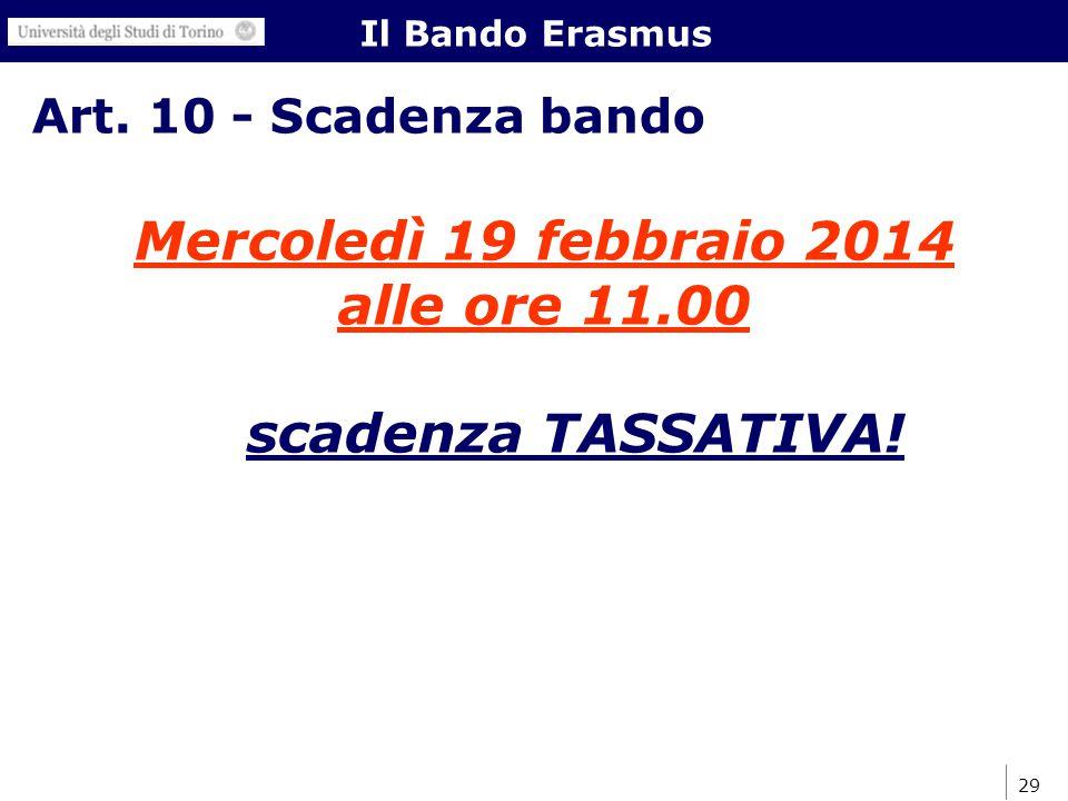 29 Art. 10 - Scadenza bando Mercoledì 19 febbraio 2014 alle ore 11.00 scadenza TASSATIVA.