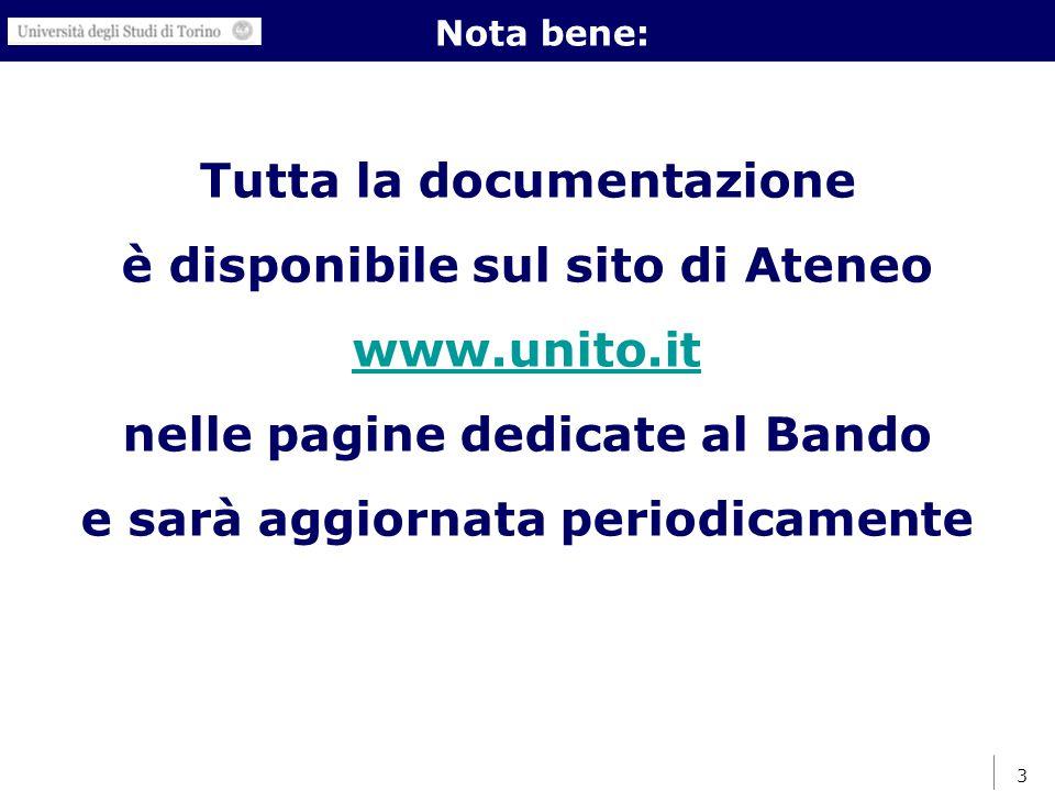 3 Tutta la documentazione è disponibile sul sito di Ateneo www.unito.it www.unito.it nelle pagine dedicate al Bando e sarà aggiornata periodicamente Nota bene: