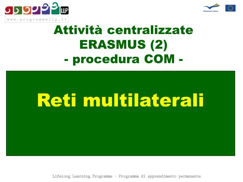 Attività centralizzate ERASMUS (2) - procedura COM - Reti multilaterali
