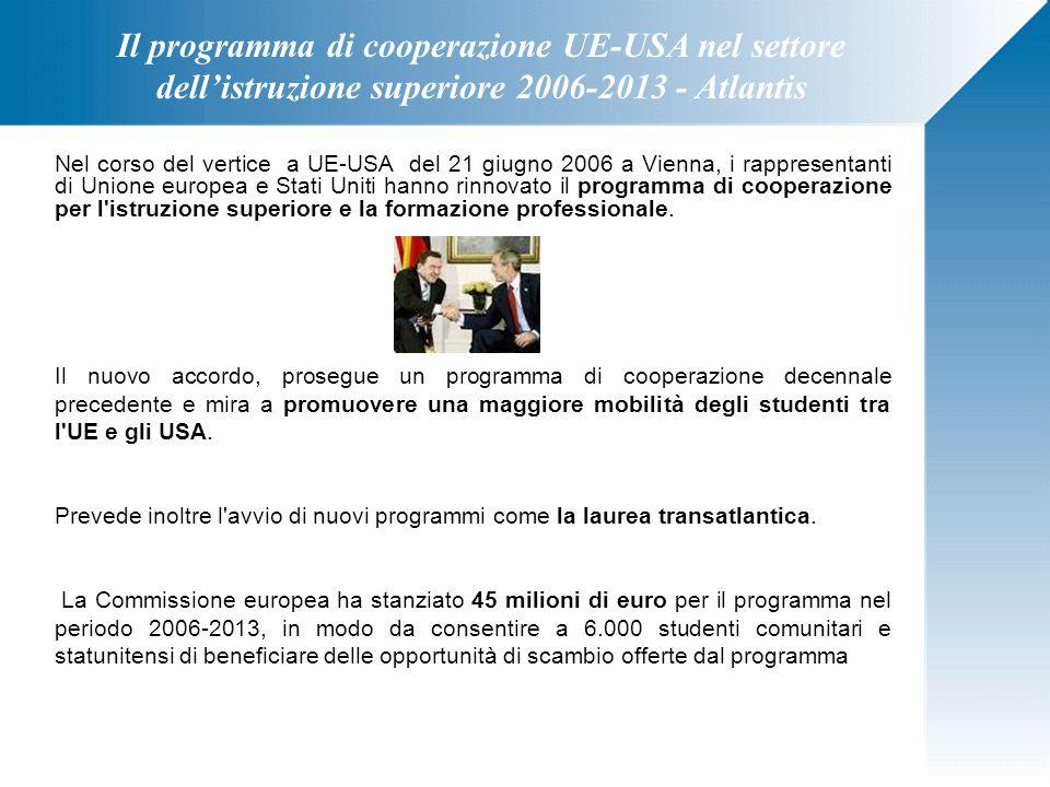 Il programma di cooperazione UE-USA nel settore dell'istruzione superiore 2006-2013 - Atlantis Nel corso del vertice a UE-USA del 21 giugno 2006 a Vie