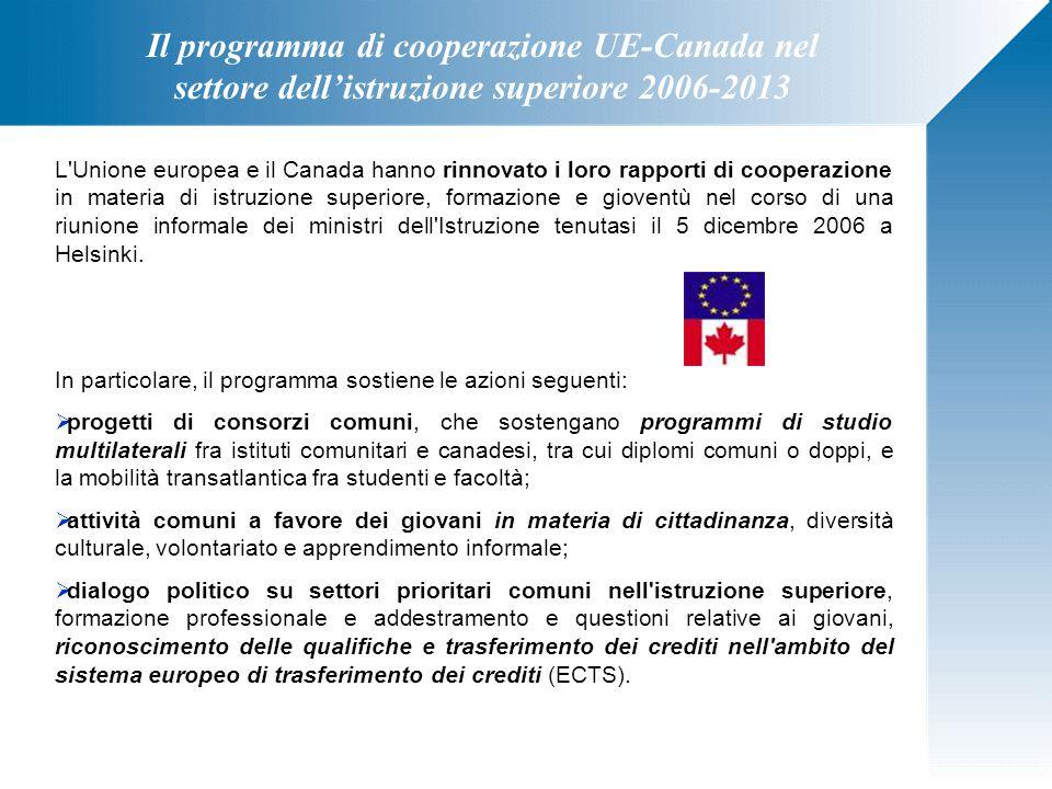 Il programma di cooperazione UE-Canada nel settore dell'istruzione superiore 2006-2013 L'Unione europea e il Canada hanno rinnovato i loro rapporti di