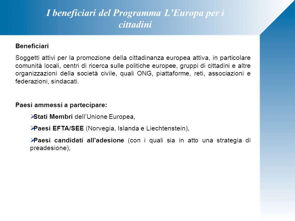 I beneficiari del Programma L'Europa per i cittadini Beneficiari Soggetti attivi per la promozione della cittadinanza europea attiva, in particolare c
