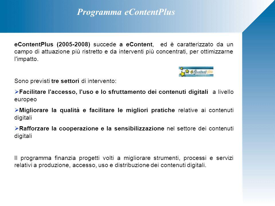Programma eContentPlus eContentPlus (2005-2008) succede a eContent, ed è caratterizzato da un campo di attuazione più ristretto e da interventi più co