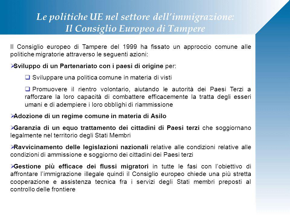 Le politiche UE nel settore dell'immigrazione: Il Consiglio Europeo di Tampere Il Consiglio europeo di Tampere del 1999 ha fissato un approccio comune