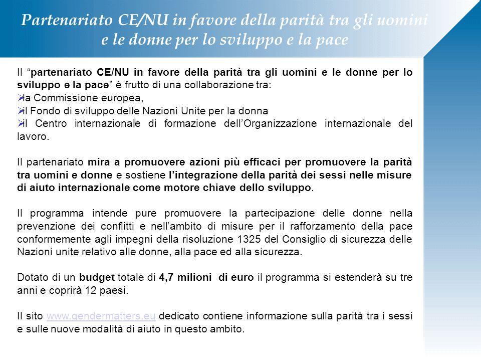 """Partenariato CE/NU in favore della parità tra gli uomini e le donne per lo sviluppo e la pace Il """"partenariato CE/NU in favore della parità tra gli uo"""