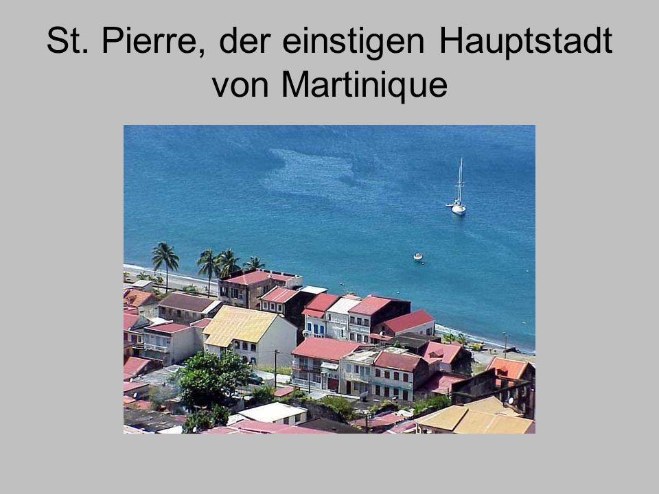 St. Pierre, der einstigen Hauptstadt von Martinique