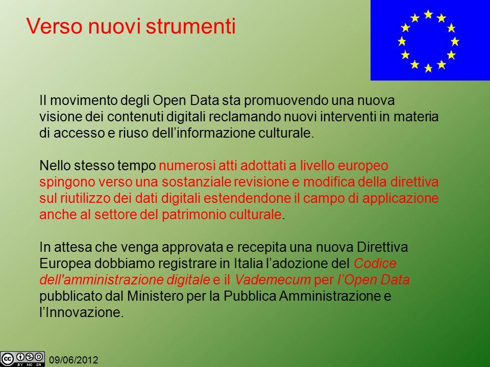 09/06/2012 Verso nuovi strumenti Il movimento degli Open Data sta promuovendo una nuova visione dei contenuti digitali reclamando nuovi interventi in materia di accesso e riuso dell'informazione culturale.