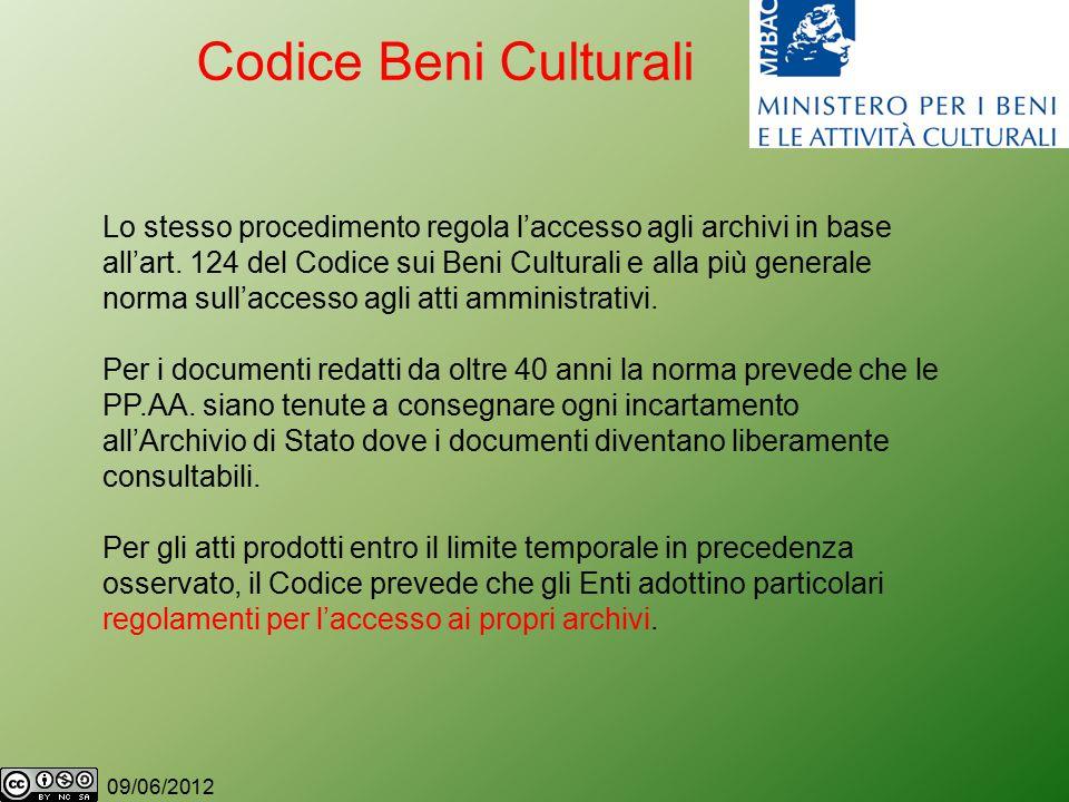 09/06/2012 Codice Beni Culturali Lo stesso procedimento regola l'accesso agli archivi in base all'art.