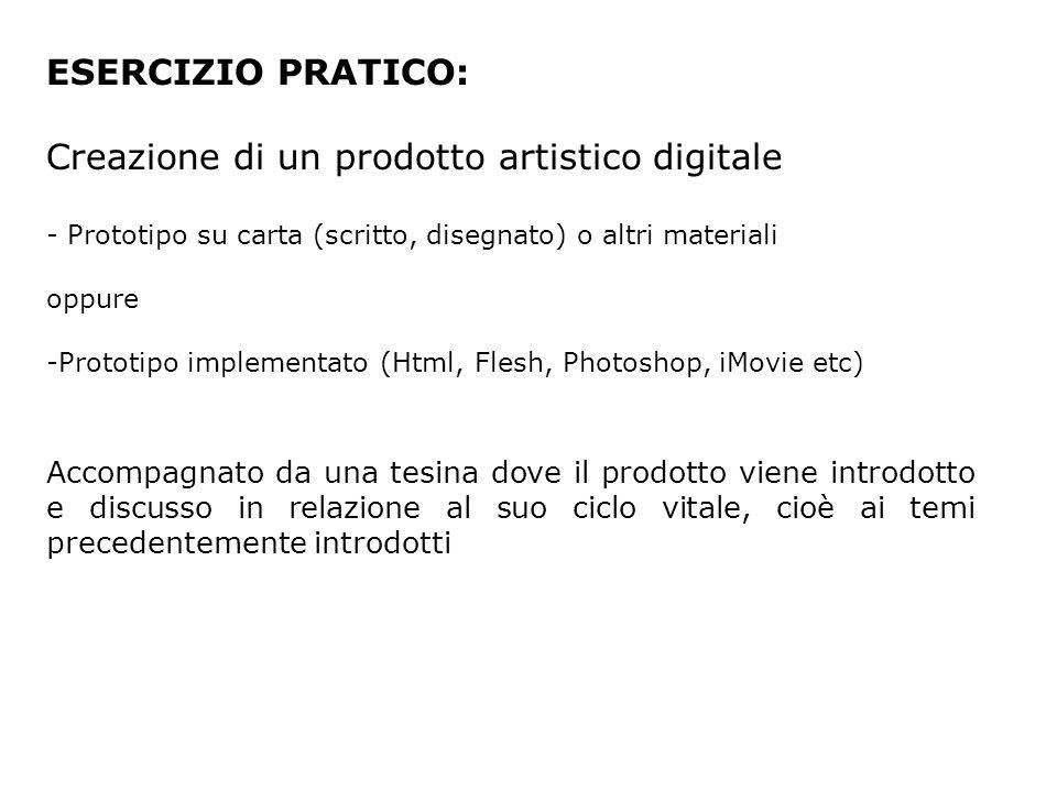 ESERCIZIO PRATICO: Creazione di un prodotto artistico digitale - Prototipo su carta (scritto, disegnato) o altri materiali oppure -Prototipo implement