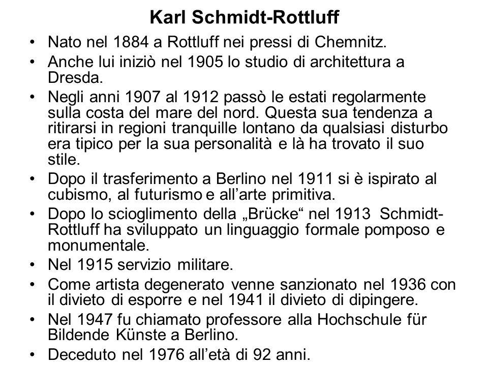 Karl Schmidt-Rottluff Nato nel 1884 a Rottluff nei pressi di Chemnitz. Anche lui iniziò nel 1905 lo studio di architettura a Dresda. Negli anni 1907 a