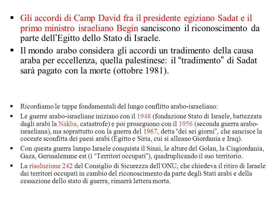  Gli accordi di Camp David fra il presidente egiziano Sadat e il primo ministro israeliano Begin sanciscono il riconoscimento da parte dell'Egitto dello Stato di Israele.