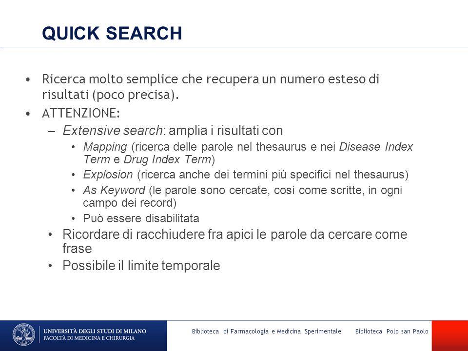 Biblioteca di Farmacologia e Medicina Sperimentale Biblioteca Polo san Paolo QUICK SEARCH Ricerca molto semplice che recupera un numero esteso di risu
