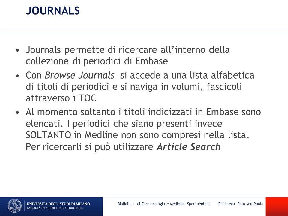 JOURNALS Journals permette di ricercare all'interno della collezione di periodici di Embase Con Browse Journals si accede a una lista alfabetica di ti