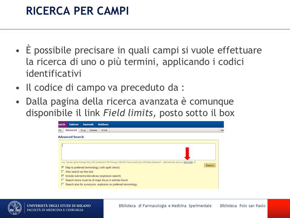 RICERCA PER CAMPI È possibile precisare in quali campi si vuole effettuare la ricerca di uno o più termini, applicando i codici identificativi Il codi