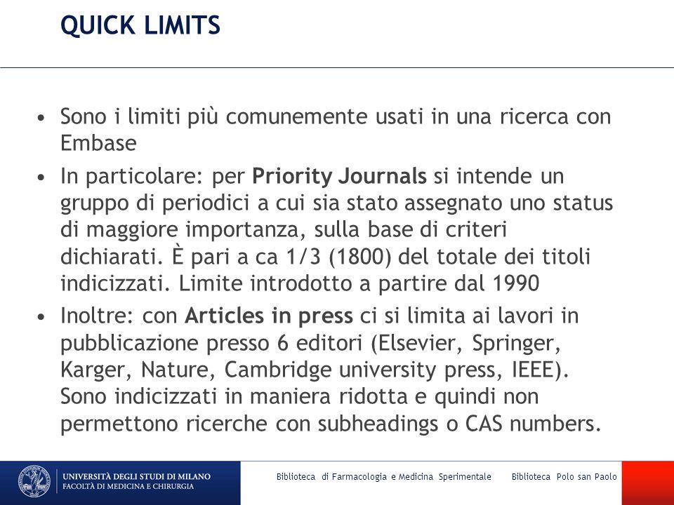 QUICK LIMITS Sono i limiti più comunemente usati in una ricerca con Embase In particolare: per Priority Journals si intende un gruppo di periodici a c