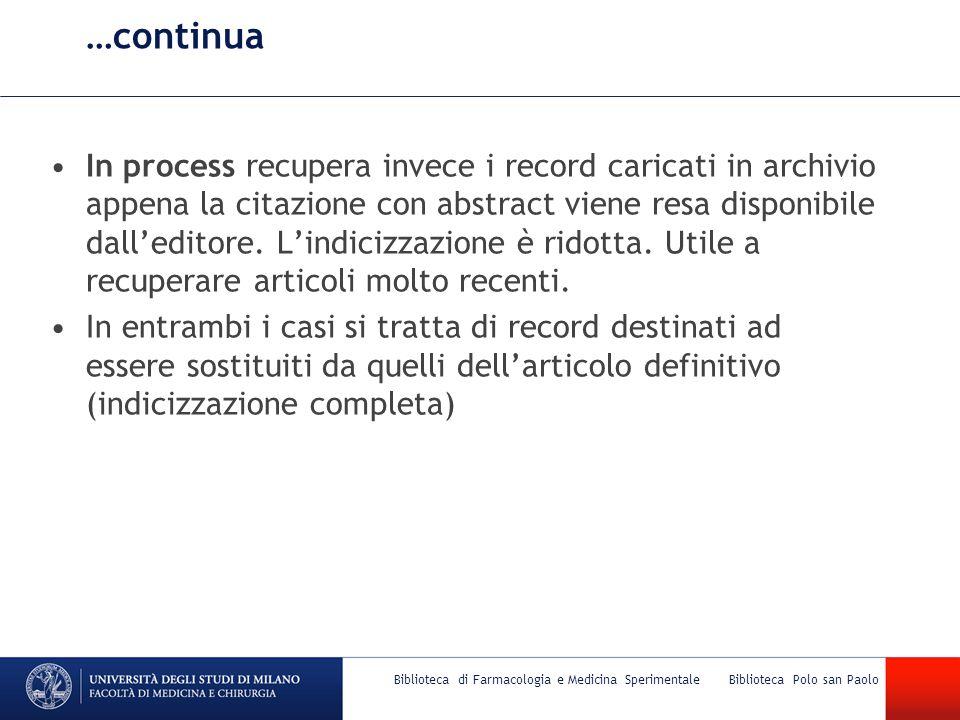 …continua In process recupera invece i record caricati in archivio appena la citazione con abstract viene resa disponibile dall'editore. L'indicizzazi