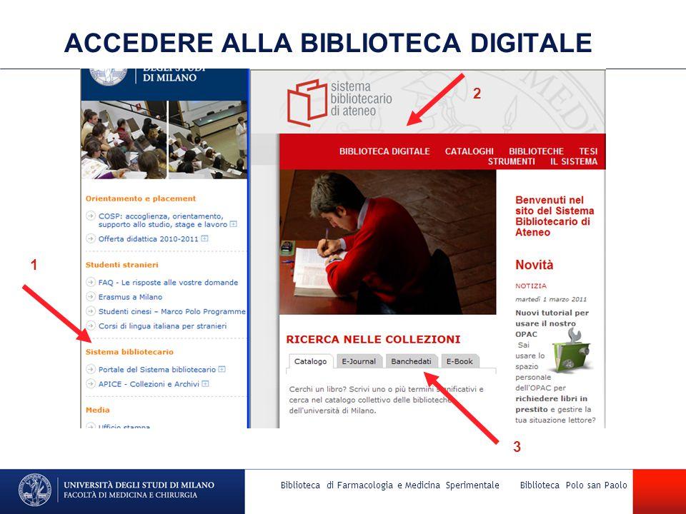 Biblioteca di Farmacologia e Medicina Sperimentale Biblioteca Polo san Paolo ACCEDERE ALLA BIBLIOTECA DIGITALE 1 2 3