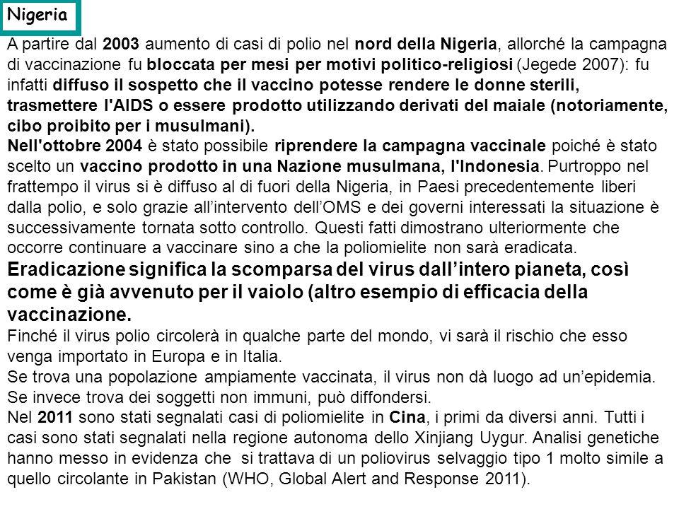 A partire dal 2003 aumento di casi di polio nel nord della Nigeria, allorché la campagna di vaccinazione fu bloccata per mesi per motivi politico-reli