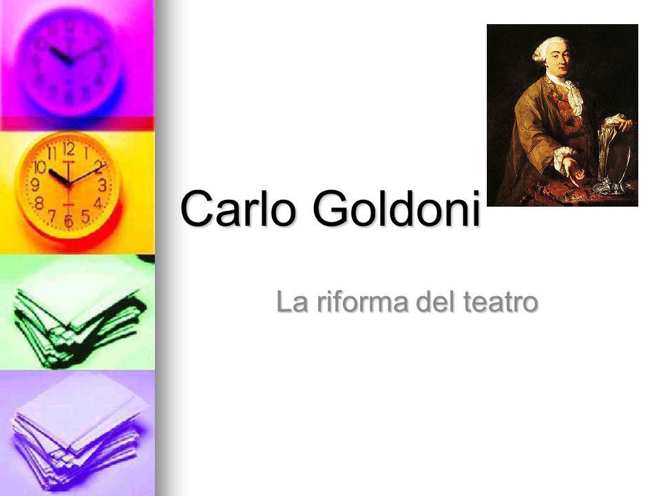 Carlo Goldoni La riforma del teatro