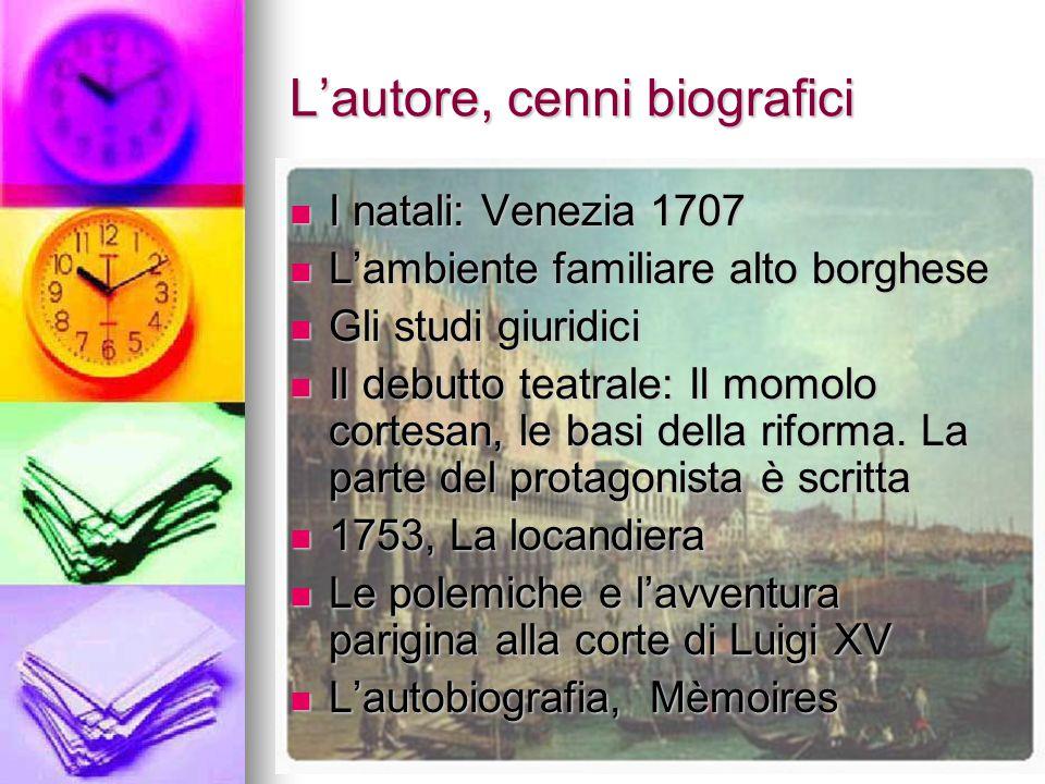 L'autore, cenni biografici I natali: Venezia 1707 I natali: Venezia 1707 L'ambiente familiare alto borghese L'ambiente familiare alto borghese Gli stu