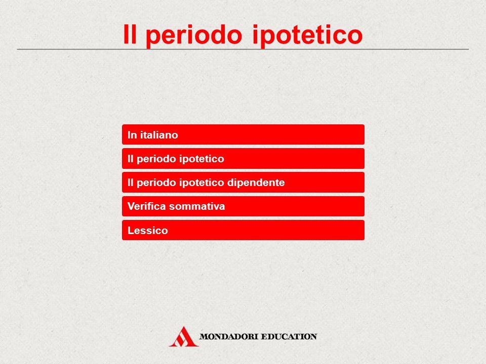Verifica sommativa Lessico In italiano Il periodo ipotetico Il periodo ipotetico dipendente