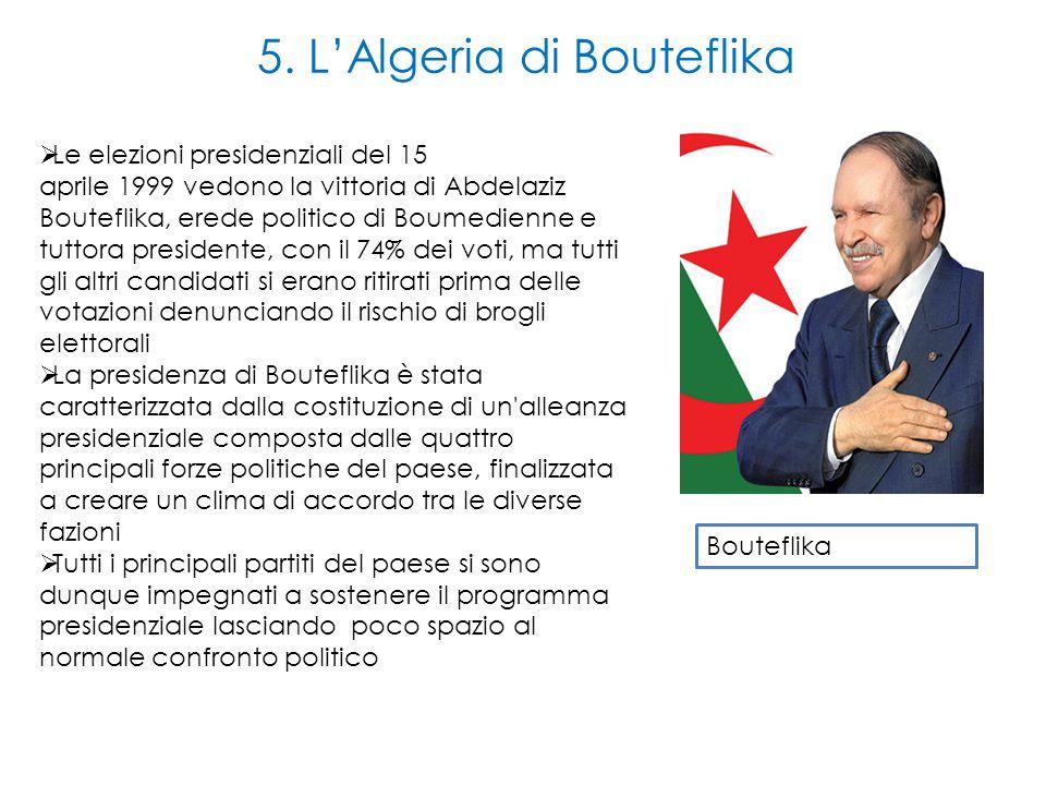  Le elezioni presidenziali del 15 aprile 1999 vedono la vittoria di Abdelaziz Bouteflika, erede politico di Boumedienne e tuttora presidente, con il 74% dei voti, ma tutti gli altri candidati si erano ritirati prima delle votazioni denunciando il rischio di brogli elettorali  La presidenza di Bouteflika è stata caratterizzata dalla costituzione di un alleanza presidenziale composta dalle quattro principali forze politiche del paese, finalizzata a creare un clima di accordo tra le diverse fazioni  Tutti i principali partiti del paese si sono dunque impegnati a sostenere il programma presidenziale lasciando poco spazio al normale confronto politico 5.