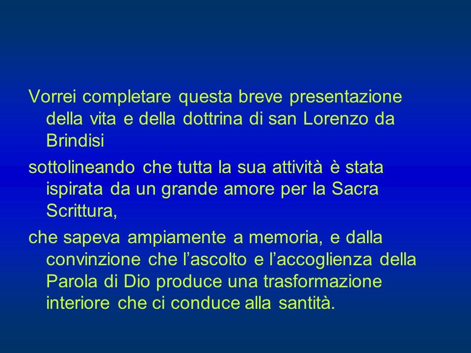 Con fine sensibilità teologica, Lorenzo da Brindisi ha pure evidenziato l'azione dello Spirito Santo nell'esistenza del credente.
