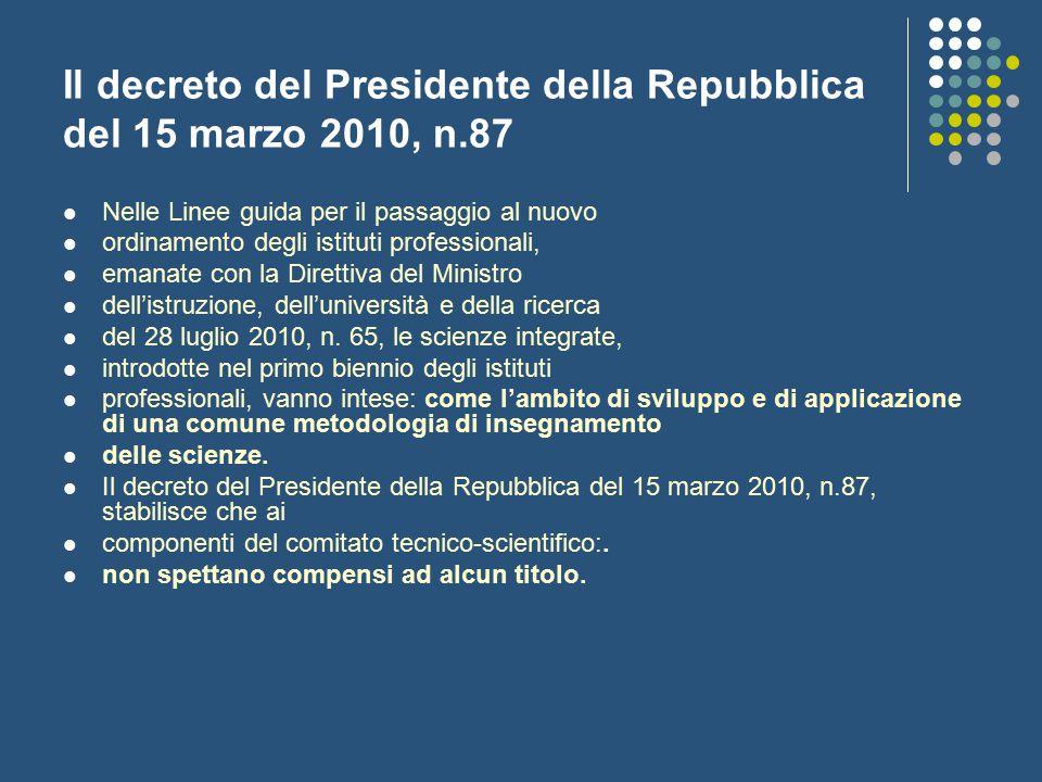 Il decreto del Presidente della Repubblica del 15 marzo 2010, n.87 Nelle Linee guida per il passaggio al nuovo ordinamento degli istituti professional