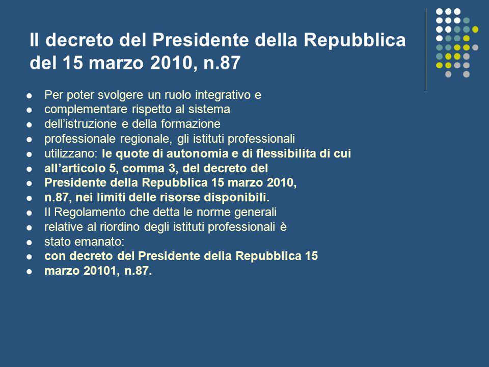 Il decreto del Presidente della Repubblica del 15 marzo 2010, n.87 Per poter svolgere un ruolo integrativo e complementare rispetto al sistema dell'is